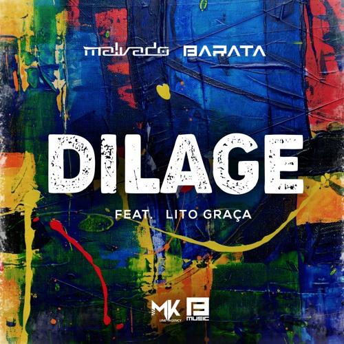 Malvado & Barata feat Lito Graça - Dilage (Original Mix)