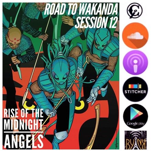 Road To Wakanda | Session 12 | Rise of the Midnight Angels w/ @MarcusKwame