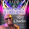 KREINER'S KORNER RAY CHARLES COVER SONGS