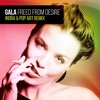 Gala - Freed From Desire (Indra & Pop Art Rmx) Free Download!