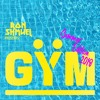 Ron Shmuel Presents: GYM Summer edition 2018