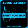 Audio Jacker - Party Non Stop (Discotron Radio Remix)