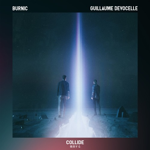 Burnic & Guillaume Devocelle - Collide (Radio Edit)
