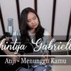 Anji- menunggu kamu (Chintya Gabriella Cover)
