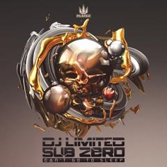DJ Limited & Sub Zero - Can't Go To Sleep