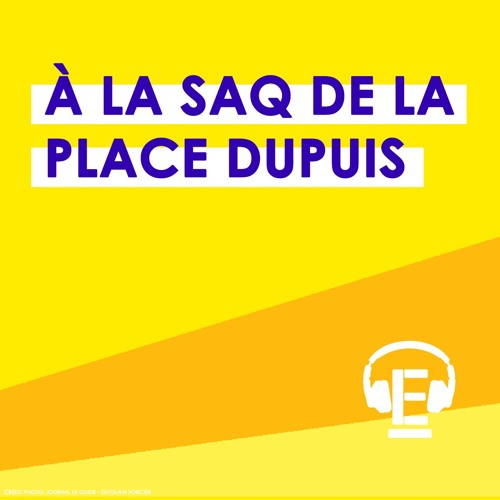 """""""À la SAQ de la Place Dupuis"""""""