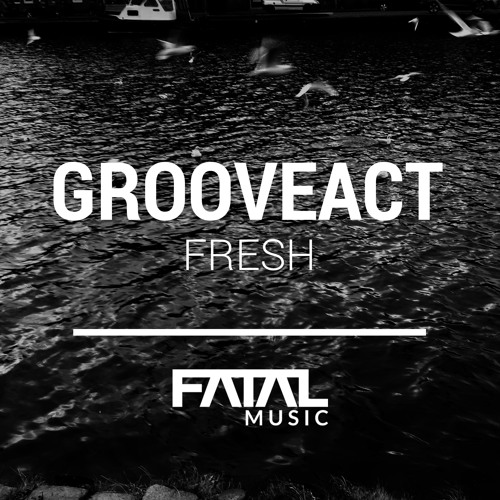 Grooveact - Fresh - Original Mix Preview