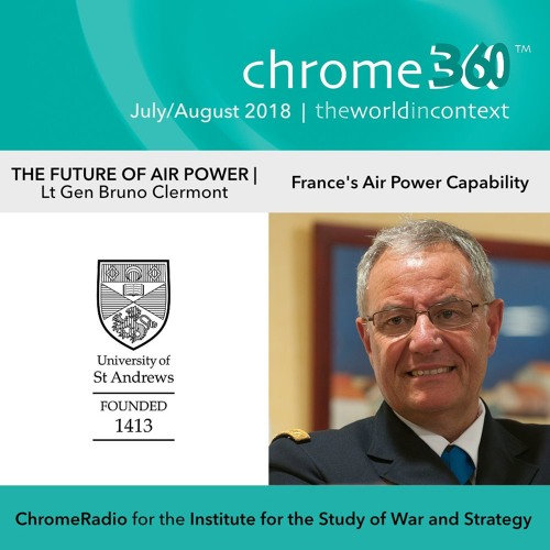 Chrome360 | THE FUTURE OF AIR POWER | France's Air Power Capability | Bruno Clermont