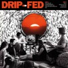 Drip-Fed - Tell Me Off