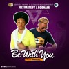 Ultimate Feat JJ Gonami - BE WITH YOU (Prod. By NanaBeatz)
