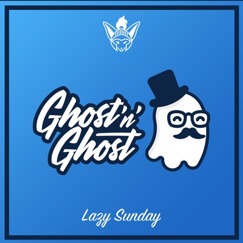 Ghost'n'Ghost - Lazy Sunday [Argofox Release]