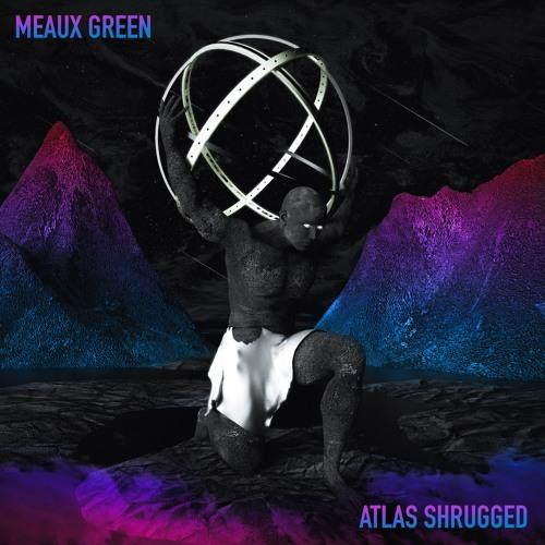 Meaux Green - Atlas Shrugged