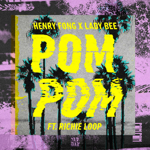 Henry Fong x Lady Bee - POM POM (ft. Richie Loop)