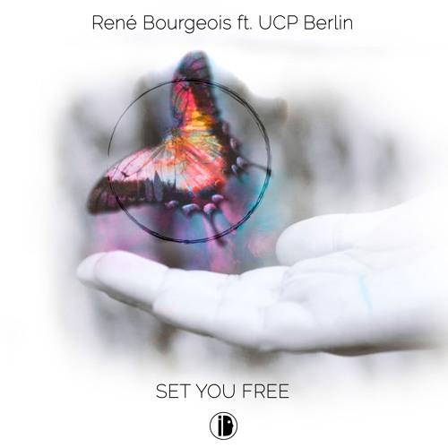 René Bourgeois ft. UCP Berlin - Set you Free (Original Version) Free Download