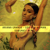 Ariana Grande - God Is A Woman (SubSpace Remix) [Free Download]