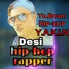 Yakin desi hip-hop rap song by Yo Brown.mp3