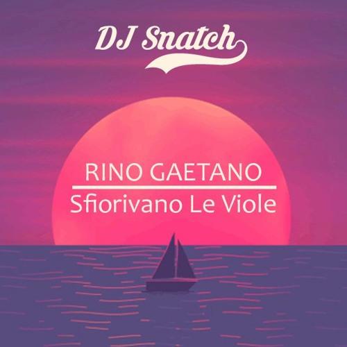 Rino Gaetano - Sfiorivano Le Viole (DJ Snatch Rework)