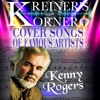 KREINER'S KORNER KENNY ROGERS COVER SONGS