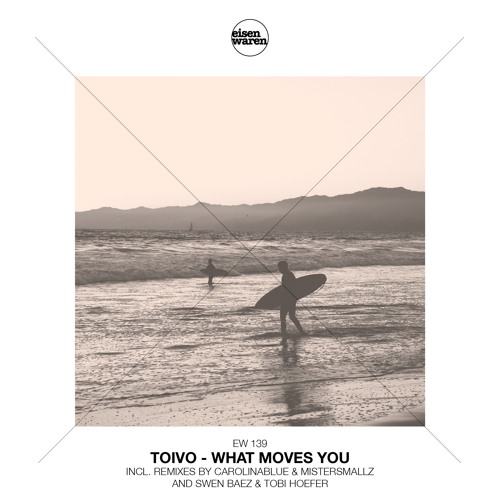 EW 139 Toivo - What Moves You