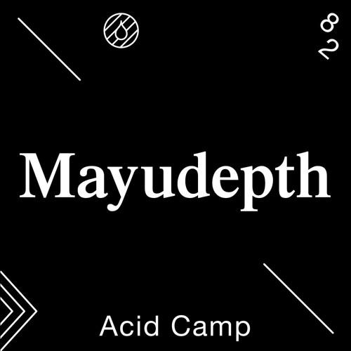 Acid Camp Vol. 82 — Mayudepth