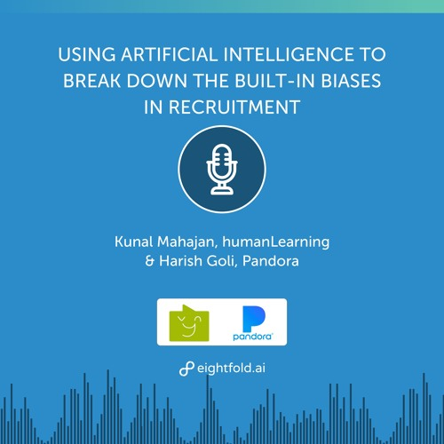 Using AI to Break Down the Built-in Biases in Recruitment — Kunal Mahajan & Harish Goli