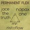 Permanent Flex (ft. Jace The Truth / ft. Mr.Ristoflow)