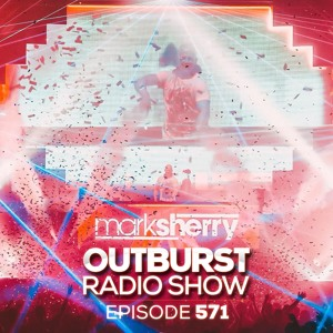 Mark Sherry - Outburst Radioshow 571 2018-07-20 Artwork