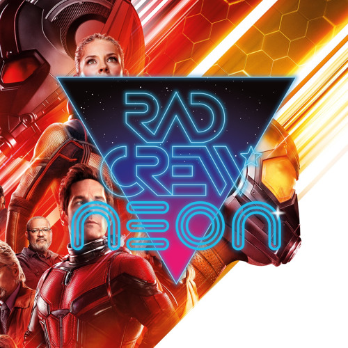 Rad Crew Neon S11E03: Ant-Man and The Wasp