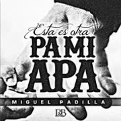 Esta Es Otra Pa Mi Apa - Miguel Padilla (Estudio 2018)