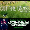 Paul Kelly - Cut The Grass (Johnny O'Neill Remix)
