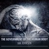 THE GOVERNMENT OF THE HUMAN BODY - Ian Johnson