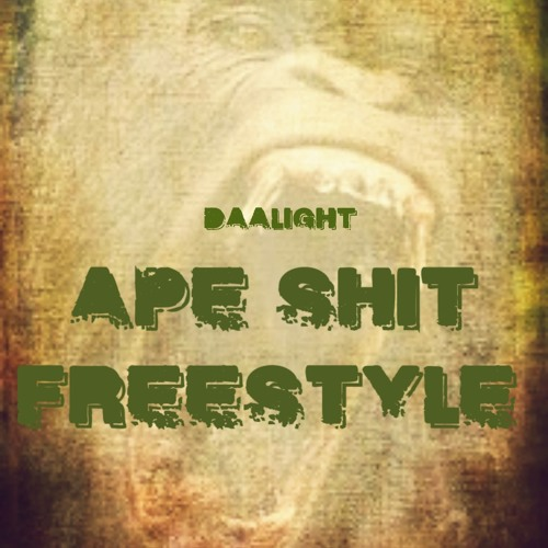 Ape Shit (Freestyle) FNL #1