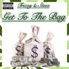 Get To The Bag - Trizzy Deniro Ft. Steez