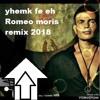 Amr.Diab Yhemak.fe.eh ( Romeo Moris Remix 2018 )