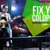 Fix You Coldplay Cover Nufi Wardhana