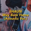Download Way Back Home - 숀 (SHAUN)[Acoustic Version] Mp3