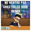 ROD C1 - Ne Rentre Pas Chez Toi Ce Soir Remix