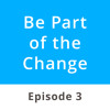 Mindful Creation | Be Part of the Change - Podcast Episode #3 Guided Mindfulness 4 Couples w/ Reuben