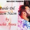Dard E Dil X Nazm Nazm Unplugged Mashup | Cover | Sanchit Arora | RDS Music