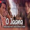 O Jaana - Hamza Malik Ft. Rahat Fateh Ali Khan