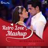Retro Love (Mashup) 2018 - Dj Dalal London