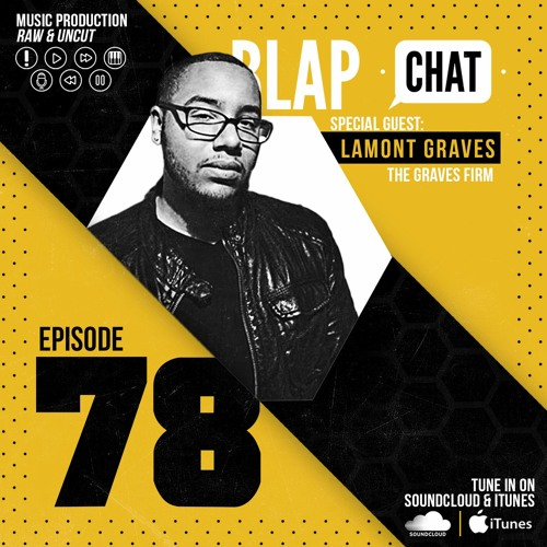Episode 78 With Lamont Graves (Music Publishing Consultant)