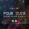 Vintage Culture & Adam K - Pour Over (Extended Mix)