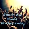 #Hoch die Hände Wochenende