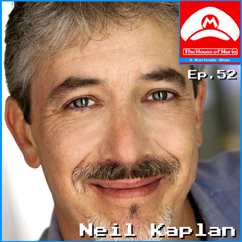 Neil Kaplan [Voice Actor] (Special Guest) - The House of Mario Ep. 52