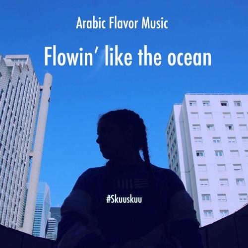 Arabic Flavor Music - Flowin' Like The Ocean