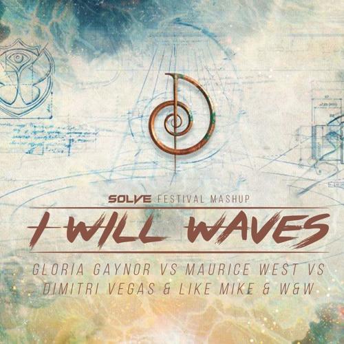 Gloria Gaynor Vs Dimitri Vegas & Like Mike & W&W - I Will Waves (SOLVE Festival Mashup)