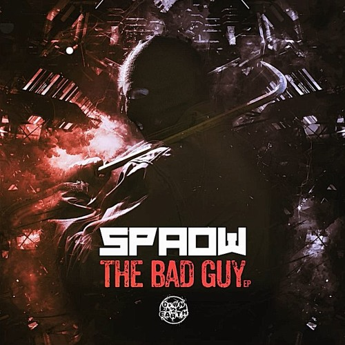 SPAOW - THE BAD GUY EP - 6 TRACKS OUT NOW