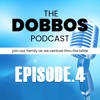 The Dobbos Podcast Episode 4