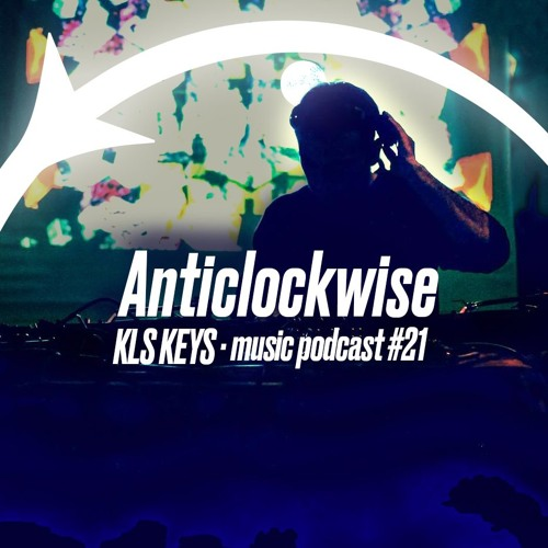 Anticlockwise Music Podcast #21 by KLS Keys